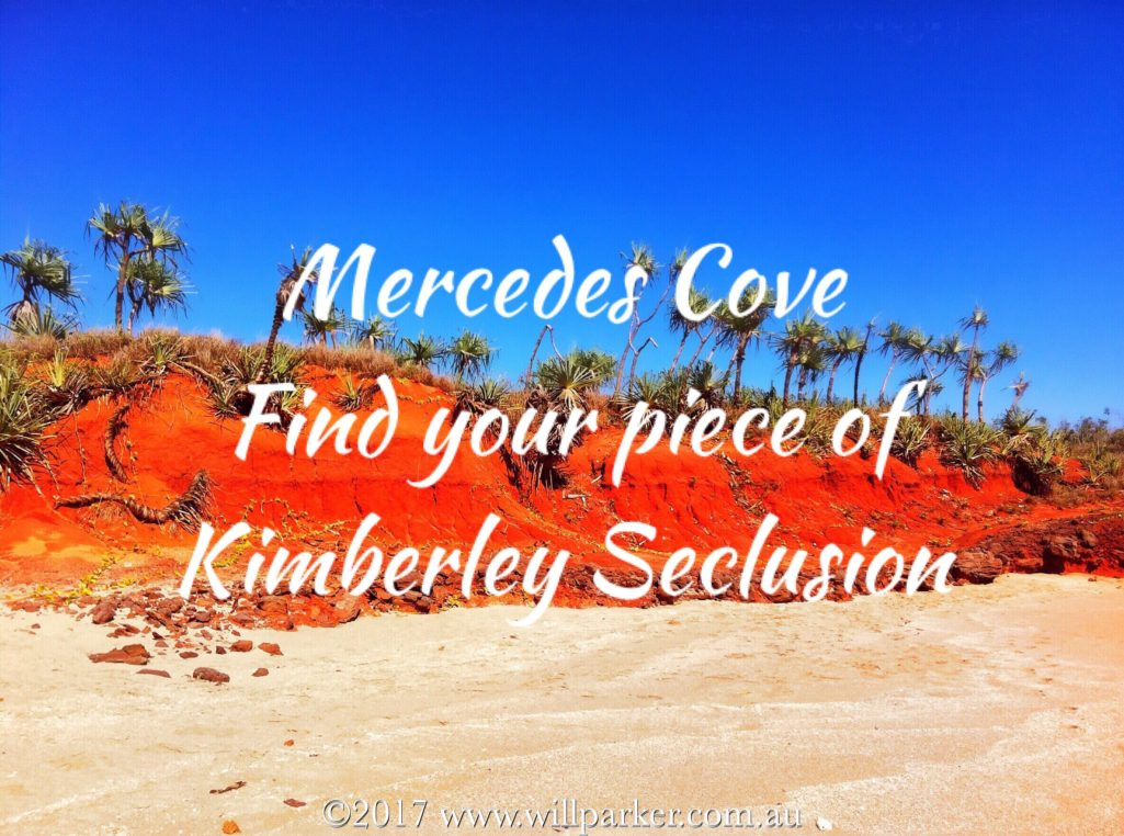 Mercedes Cove  – Find your piece of Kimberley seclusion.