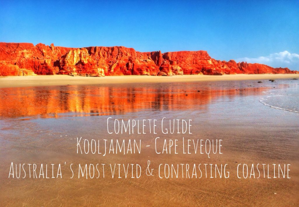 Complete Guide – Kooljaman At Cape Leveque, Australia's Most Vivid and Spectacular Coastline.