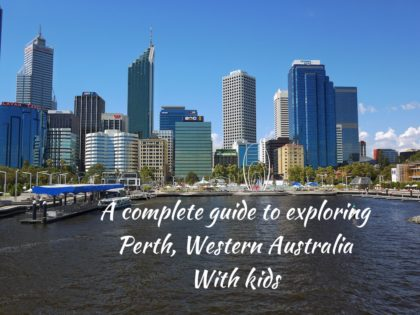 A Guide to exploring Perth, Western Australia with kids.