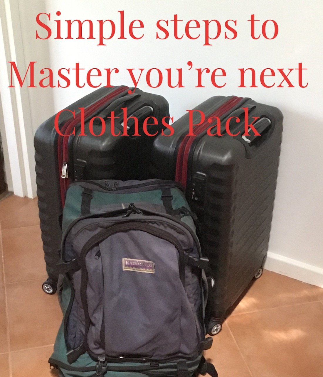 Simple steps to master your next clothes pack